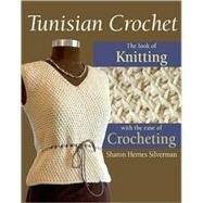 Tunisian Crochet The Look of...,Silverman, Sharon Hernes;...,9780811704847