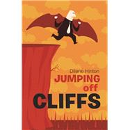Jumping Off Cliffs by Hinton, Dilene, 9781984504852