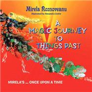 A Magic Journey to Things Past by Roznoveanu, Mirela; Conte, Alexandra, 9781796074857