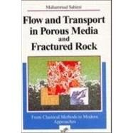 Flow and Transport in Porous Media and Fractured Rock From Classical Methods to Modern Approaches by Sahimi, Muhammad, 9783527404858