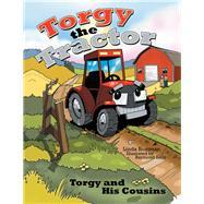 Torgy the Tractor by Boatman, Linda; Kelly, Raymond, 9781480884861