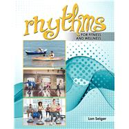 Rhythms for Fitness and Wellness by Seiger, Lon H., 9781524974862