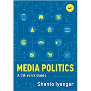 Media Politics,Iyengar, Shanto,9780393664874