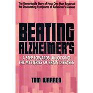 Beating Alzheimer's : A Step...,Warren, Tom (Author),9780895294883