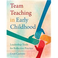 Team Teaching in Early Childhood by Carruyo, Uniit, 9781605544885