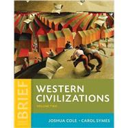 Western Civilizations: Their...,Cole, Joshua; Symes, Carol,9780393614893