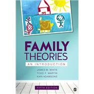 Family Theories by White, James M.; Martin, Todd F.; Adamsons, Kari, 9781506394909
