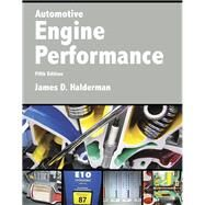 Automotive Engine Performance,Halderman, James D.,9780134074917