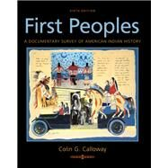 First Peoples A Documentary...,Calloway, Colin G.,9781319104917
