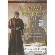 A Grave Matter by Huber, Anna Lee; Wilds, Heather, 9781494554927