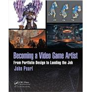 Becoming a Video Game Artist:...,Pearl, John,9781138824928