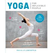 Yoga for Inflexible People by Lowenstein, Max; Lowenstein, Liz, 9781645174929