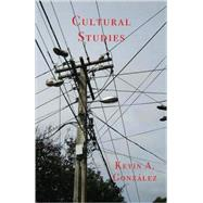 Cultural Studies by Gonzalez, Kevin A., 9780887484933