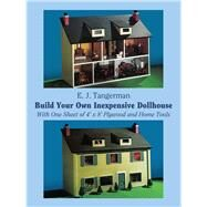 Build Your Own Inexpensive...,Tangerman, E. J.,9780486234939