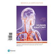 Human Anatomy, Books a la Carte Edition by Martini, Frederic H.; Tallitsch, Robert B.; Nath, Judi L., 9780134424941