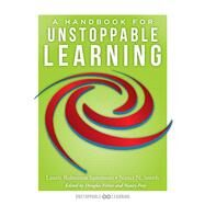 A Handbook for Unstoppable Learning by Sammons, Laurie Robinson; Smith, Nanci, N.; Fisher, Douglas; Frey, Nancy, 9781943874941