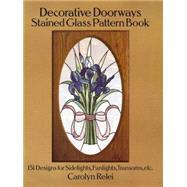 Decorative Doorways Stained...,Relei, Carolyn,9780486264943