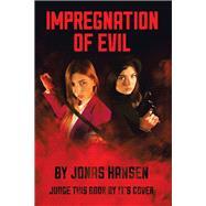 Impregnation of Evil by Hansen, Jonas, 9781796024951