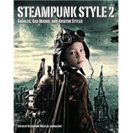 Steampunk Style - Vol. 2,Unknown,9781783294961