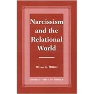 Narcissism and the Relational...,Herron, William G.,9780761814962