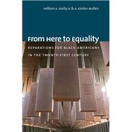 From Here to Equality by Darity, William A., Jr.; Mullen, A. Kirsten, 9781469654973