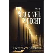The Black Veil of Deceit by Alexiou, Sophia, 9781796044973