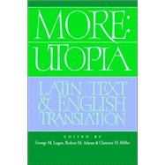 More: Utopia: Latin Text and English Translation by Thomas More , Edited by George M. Logan , Robert M. Adams , Clarence H. Miller, 9780521024976