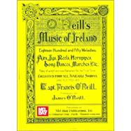 O'Neill's Music of Ireland by O'Neill, Francis; O'Neill, James, 9780786624980