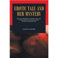 Erotic Tale and Her Mystery by Plummer, Susan, 9781796024982