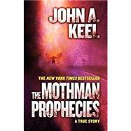 The Mothman Prophecies A True...,Keel, John A.,9780765334985
