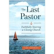 The Last Pastor by Cafferata, Gail, 9780664264987