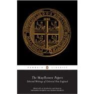 The Mayflower Papers Selected Writings of Colonial New England by Unknown, 9780143104988