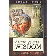 Bundle: Archetypes of Wisdom:...,Soccio, Douglas J.,9781305714991