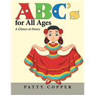Abc's for All Ages by Copper, Patty, 9781480884991