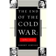 The End of the Cold War 1985-1991 by Service, Robert, 9781610394994
