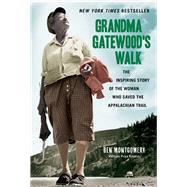 Grandma Gatewood's Walk The...,Montgomery, Ben,9781613734995