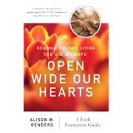 Reading, Praying, Living the Us Bishops' Open Wide Our Hearts by Benders, Alison M., 9780814665015
