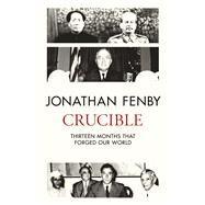 Crucible by Fenby, Jonathan, 9781471155017