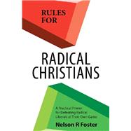 Rules for Radical Christians by Foster, Nelson R., 9781973675020