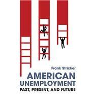 American Unemployment by Stricker, Frank, 9780252085024