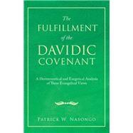The Fulfillment of the Davidic Covenant by Nasongo, Patrick W., 9781973635024