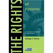 The Rights Of Patients by Annas, George J., 9780814705032