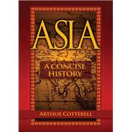 Asia A Concise History,Cotterell, Arthur,9780470825044