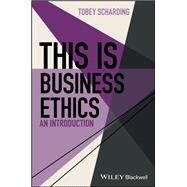 This is Business Ethics An...,Scharding, Tobey,9781119055044