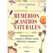 Remedios Caseros Naturales/Natural Homemade Remedies by Shealy, C. Norman; Sullivan, Karen, 9788430585045