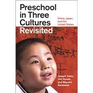 Preschool in Three Cultures...,Tobin, Joseph; Hsueh, Yeh;...,9780226805047