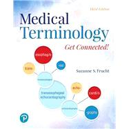 Medical Terminology Get Connected by Suzanne S. Frucht, 9780135185049