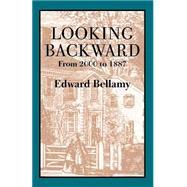 Looking Backward: From 2000...,Bellamy, Edward,9781557095060