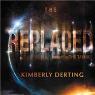 The Replaced by Derting, Kimberly; Gilbert, Tavia, 9781481535069