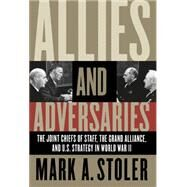 Allies and Adversaries,Stoler, Mark A.,9780807855072